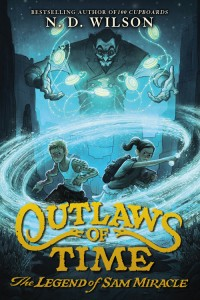 Outlaws of Time by N.D. Wilson